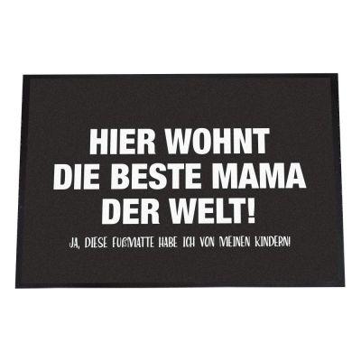 """Fußmatte """"Hier wohnt die beste Mama der Welt"""""""