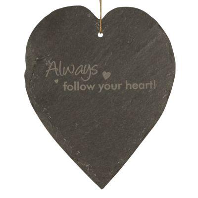 "Schieferherz ""Always follow your heart"""