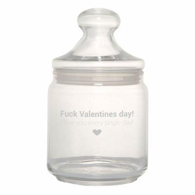 "Keksglas / Bonbonglas ""Fuck Valentines day! I love you every single day!"""