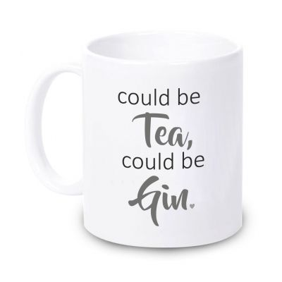 """Tasse """"Could be tea, could be GIN"""""""