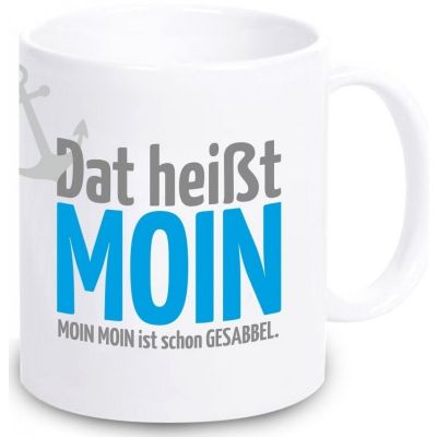 """Tasse """"Dat heißt Moin. Moin Moin ist schon Gesabbel"""" (hellgrauer Anker)"""