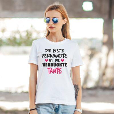 """Damen T-Shirt """"Die beste Verwandte ist die verrückte Tante"""""""
