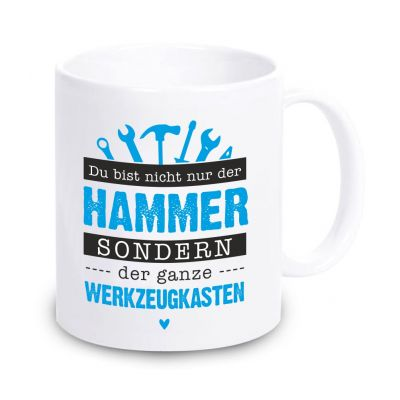 """weiße Tasse """"Du bist nicht nur der Hammer sondern der ganze Werkzeugkasten"""""""