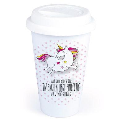 """Coffee-to-go Becher """"Auf dem Boden der Tatsachen liegt eindeutig zu wenig Glitzer"""""""