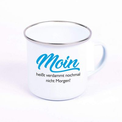 """Metalltasse Emaille Look """"Moin heißt verdammt nochmal nicht Morgen"""""""
