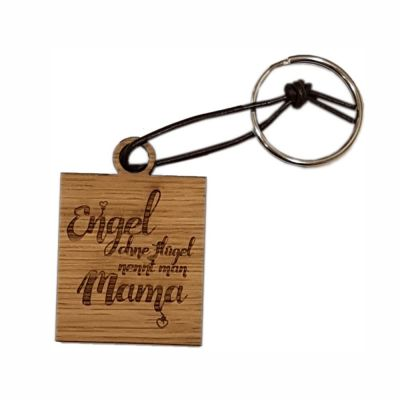 """Schlüsselanhänger aus Holz """"Einen Engel ohne Flügel nennt man Mama"""" (eckig)"""