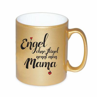 "Goldene Tasse ""Engel ohne Flügel nennt man Mama"""