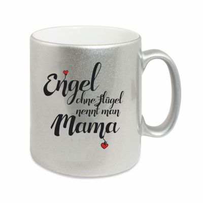 "Silberne Tasse ""Engel ohne Flügel nennt man Mama"""