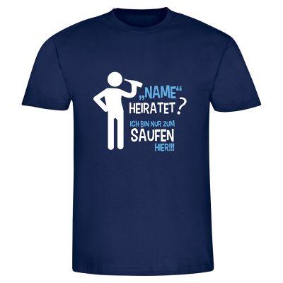 """T-Shirt """"Ich bin nur zum saufen hier"""""""