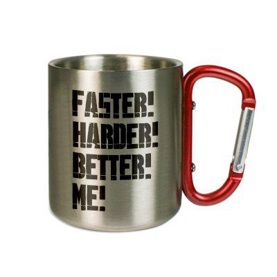 """Karabinertasse """"Faster! Harder! Better! Me!"""""""