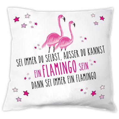 """Kissen """"Sei immer du selbst, ausser du kannst ein Flamingo sein"""""""