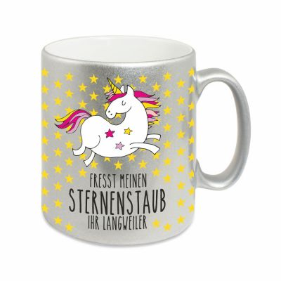 """Silberne Tasse """"Fresst meinen Sternenstaub ihr Langweiler"""""""