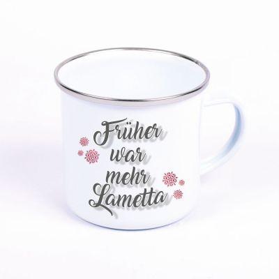 """Metalltasse Emaille Look """"Früher war mehr Lametta"""""""