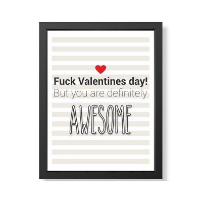 """Bild """"Fuck Valentines Day! - Awesome"""" (verschiedene Größen)"""