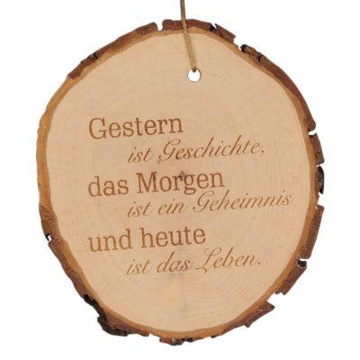 """Baumscheibe """"Gestern ist Geschichte, das Morgen ist ein Geheimnis und heute ist das Leben"""""""
