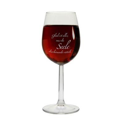 """Weinglas """"Glück ist alles, was die Seele durcheinander rüttel."""""""