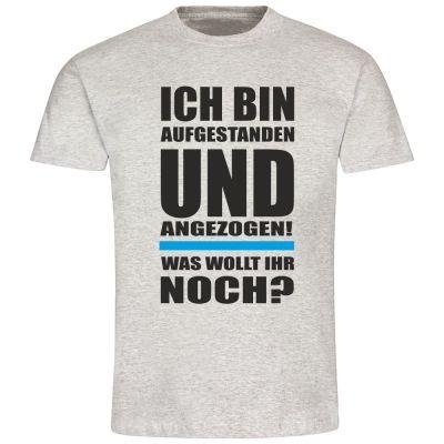 """T-Shirt """"Aufgestanden und Angezogen"""" - Herren"""