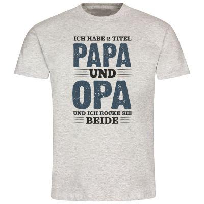 """T-Shirt """"Ich habe 2 Titel: Papa & Opa - und ich rocke beide"""""""