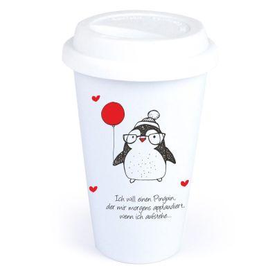"""Coffee-to-go Becher """"Ich will einen Pinguin, der mir morgens applaudiert, wenn ich aufstehe"""""""