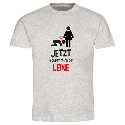 """T-Shirt """"Jetzt kommt er an die Leine"""" - Herren"""