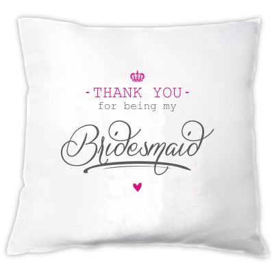"""Kissen """"Thank you for being my Bridesmaid"""""""