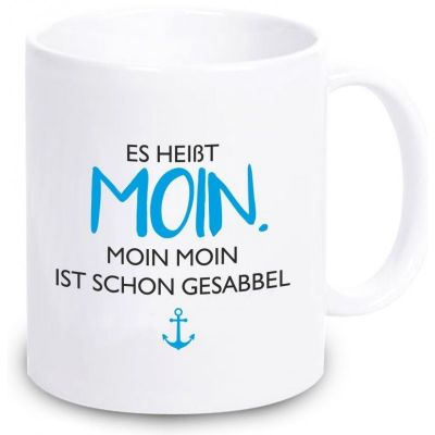 """Tasse """"Es heißt Moin. Moin Moin ist schon Gesabbel"""" (blauer Anker)"""