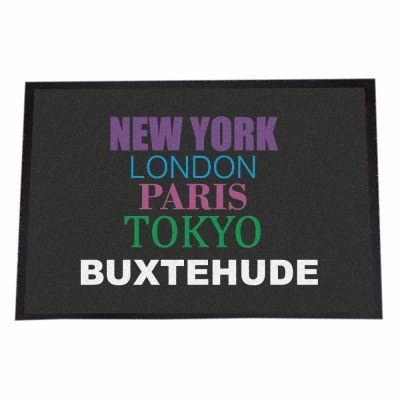 """Fußmatte """"New York, London, Paris, Tokyo, Buxtehude"""""""