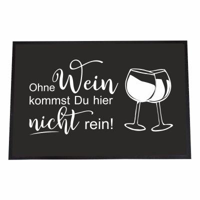 """Fußmatte """"Ohne Wein kommst Du hier nicht rein!"""""""