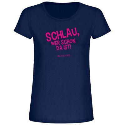 """T-Shirt """"Schlau, wer schon da ist - Buxtehude"""" - Damen"""