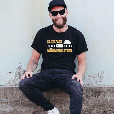 "T-Shirt ""Sägespäne sind Männerglitzer"""