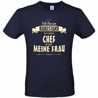"""T-Shirt """"Ich bin im Ruhestand - mein einziger Chef ist jetzt meine Frau!"""""""