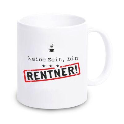 """weiße Tasse """"Keine Zeit, bin Rentner / Rentnerin"""""""