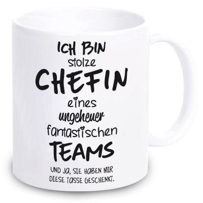 """Weiße Tasse """"Ich bin stolze Chefin eines ungeheuer fantastischen Teams"""""""