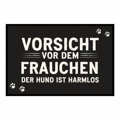 """Fußmatte """"Vorsicht vor dem Frauchen - der Hund harmlos"""""""