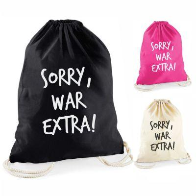 """Statement-Turnbeutel """"Sorry, war extra!"""""""