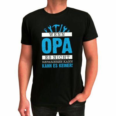 """T-Shirt """"Wenn Opa es nicht reparieren kann - kann es keiner"""""""