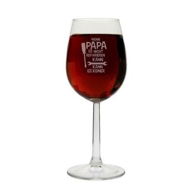 """Weinglas """"Wenn Papa es nicht reparieren kann, kann es keiner!"""""""