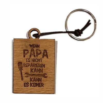 """Schlüsselanhänger aus Holz """"Wenn Papa es nicht reparieren kann…"""" (eckig)"""