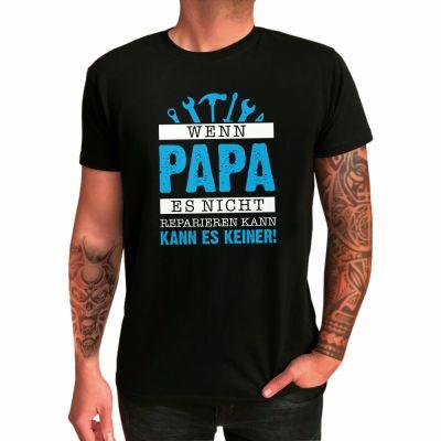 """T-Shirt """"Wenn Papa es nicht reparieren kann - kann es keiner"""""""