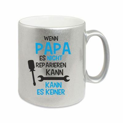 """Silberne Tasse """"Wenn Papa es nicht reparieren kann, kann es keiner"""""""