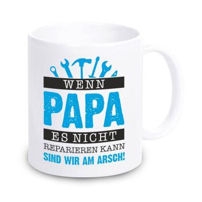 """Weiße Tasse """"Wenn Papa es nicht reparieren kann, sind wir am Arsch"""""""