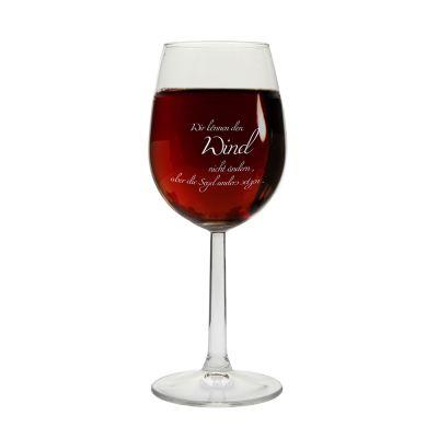 """Weinglas """"Wir können den Wind nicht ändern, aber die Segel anders setzen"""""""