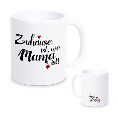 """Tasse """"Zuhause ist, wo Mama ist!"""" - personalisiert"""