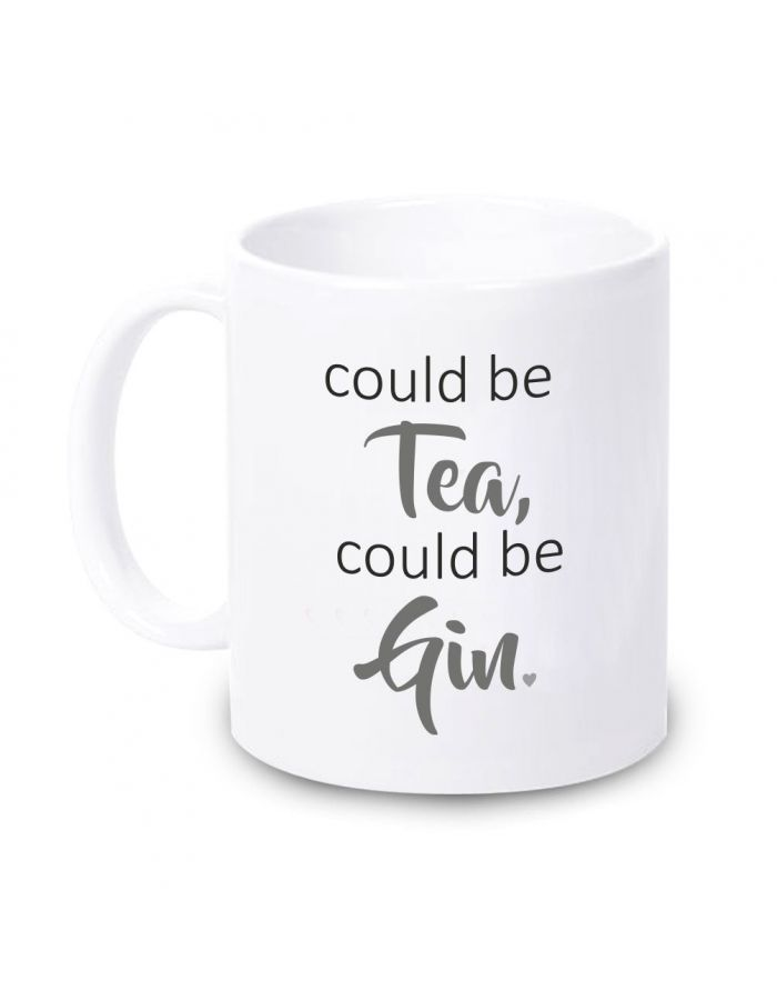 "Tasse ""Could be tea, could be GIN"""