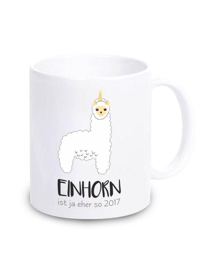 """Tasse """"Einhorn ist ja eher so 2017"""" (Farbe: weiß oder schwarz)"""
