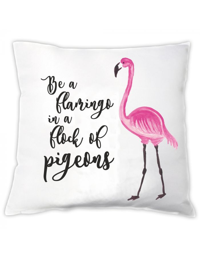 """Kissen """"Be a Flamingo in a flock of pigeons"""""""