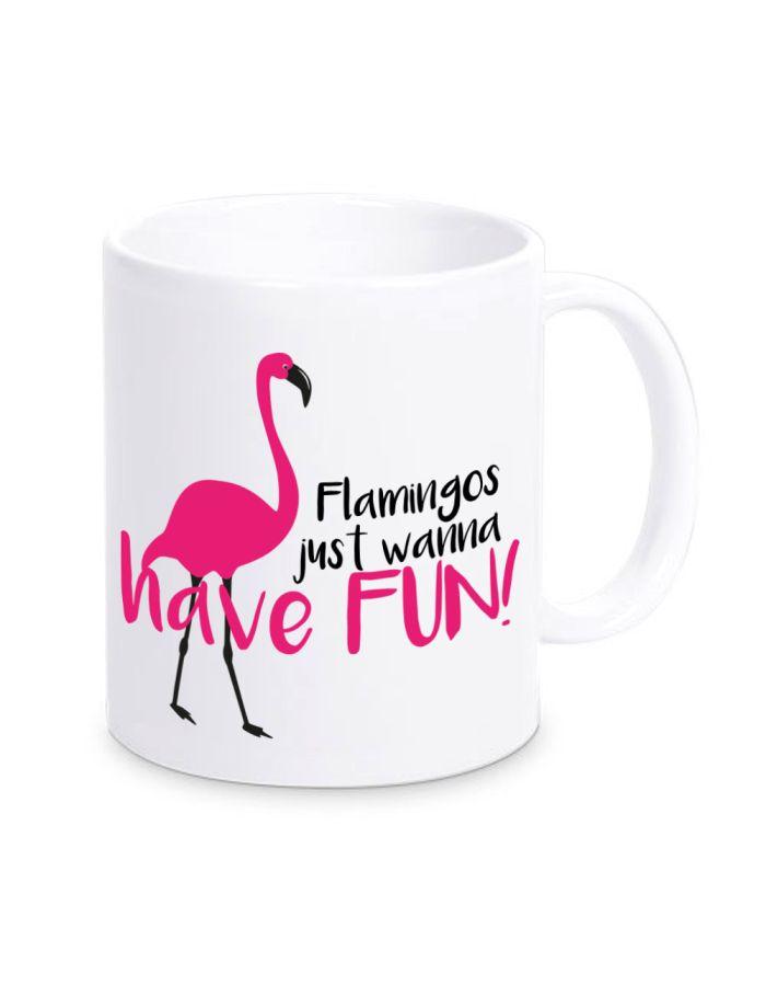 """Tasse """"Flamingos just wanna have fun!"""" (Farbe: weiß, rosa oder schwarz)"""