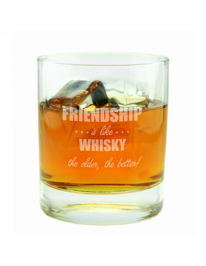 "Whiskyglas ""Friendship is like whisky, the older the better!"""