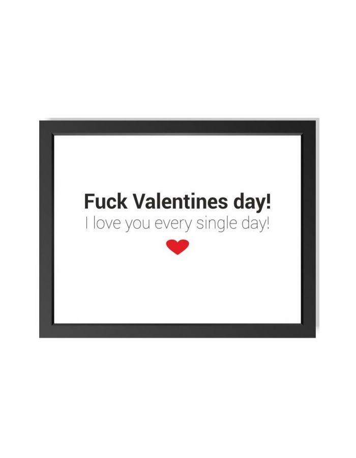 """Bild """"Fuck Valentines Day! - I love you"""" (verschiedene Größen)"""