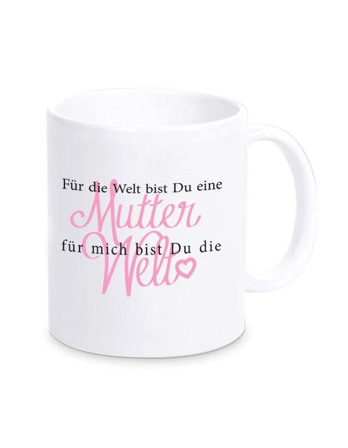 """Tasse """"Für mich bist du die Welt""""- Mutter"""